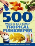 500 Ways To Be A Better Tropical Fishkeeper Book