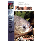 A Guide To Owning Piranhas Book