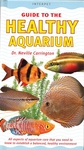 Guide To The Healthy Aquarium Book