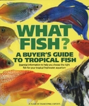 What Fish ? A Buyers Guide To Tropical Fish Book